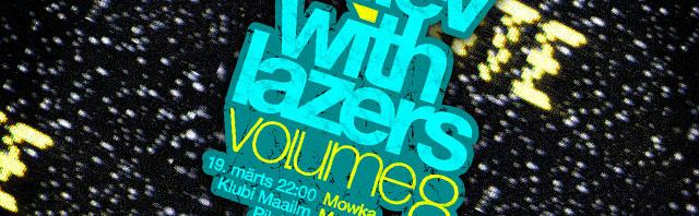 Neljapäev with Lazers: volume 8